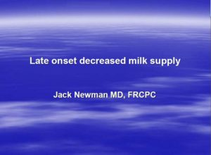 Late Onset of Decreased Milk Supply/ Slow Weight Gain, 3L CERPs
